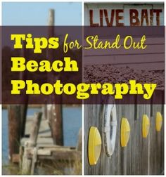 Tips for Stand Out Beach Photography- #beachphotos #photography -Earning and Saving with Sarah Fuller
