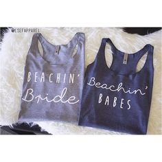 Loving these custom Beachin Babes & Beachin Bride tanks All of our shirts…
