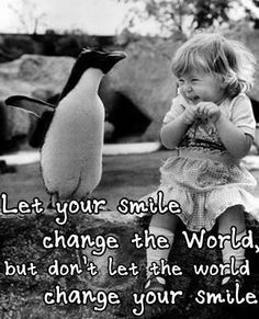 let your smile change the world :) So Cute!