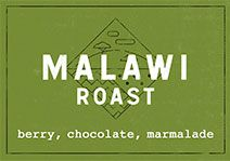 Malawi Roast: berry, chocolate, marmalade