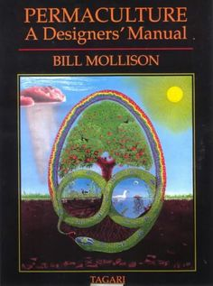 Permaculture: A Designer's Manual - Bill Mollison New book Edition - Books in the Garden Permaculture Courses, Permaculture Principles, Permaculture Garden, Geoff Lawton, Bill Mollison, Natural Ecosystem, Sustainable Living, Free Ebooks, Organic Gardening