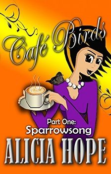 Cafe Birds: Sparrowsong by Alicia Hope - Book Review