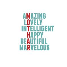 Mother A Mother is Amazing Lovely Intelligent Happy Beautiful Marvelous and so much more