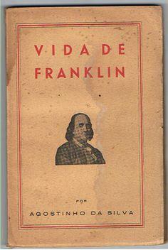 Vida de Franklin, Agostinho da Silva, 1.ª ed., 1943, 117 páginas, br.; Preço: 15 €