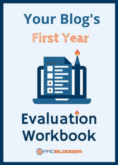 Evaluate your blog's first year - free workbook via ProBlogger
