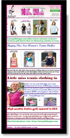 If you are purchasing plus size tennis clothing products also require proper attention; you need to understand what to search for. Lorisgolfshoppe.com provides huge collection of women's tennis clothes, that's always trying to full fill your desire.Sales of the largest fruit and tennis clothes and also