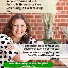 Recycled Interiors sustainable, fairtrade and recycled homewares store and blog. Helping You  Create a home and a life you love while caring for your health,  wellbeing and our planet