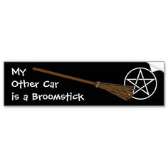 My Other Car is a Broomstick Bumper Sticker by www.cheekywitch.com #zazzle #witch #bumperstickers #broomstick #pentacle