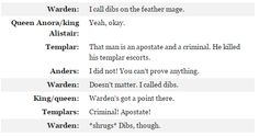 The Warden is the dibs queen ~~ Origins Dragon Age 4, Dragon Age Memes, Dragon Age Funny, Dragon Age Origins, Dragon Age Inquisition, Skyrim, Fallout New Vegas, Fallout 3, Dinosaur Age