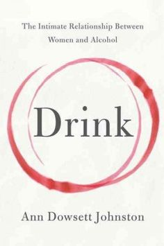 NECC Library Catalog - Drink : the intimate relationship between women and alcohol