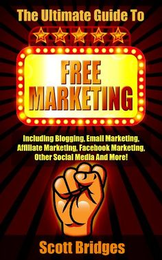 Free Marketing: The Ultimate Guide To Free Marketing! - Including Blogging, Email Marketing, Affiliate Marketing, Facebook Marketing, Other Social Media ... Online, Make Money Writing, How To Be Rich) by Scott Bridges http://www.amazon.com/dp/B00GPQGLX8/ref=cm_sw_r_pi_dp_gOWSvb0BXX544