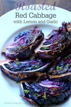 Roasted Red Cabbage with Lemon and Garlic - Holistic Squid yum! Roasted Red Cabbage, Red Cabbage Recipes, Sauteed Red Cabbage, Grilled Cabbage, Cabbage Steaks, Red Cabbage Salad, Vegetable Recipes, Vegetarian Recipes, Healthy Recipes