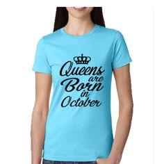 QUEENS ARE BORN IN OCTOBER (WOMEN TEES)