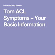 Torn ACL Symptoms – Your Basic Information