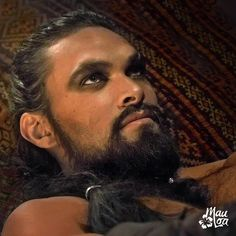 Khal Drogo..Jason Mamoa                                                                                                                                                      More