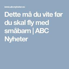 Dette må du vite før du skal fly med småbarn   ABC Nyheter Island, Islands