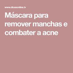 Máscara para remover manchas e combater a acne