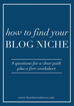 how to find your blog niche in 8 steps plus a free worksheet #becomingablogger