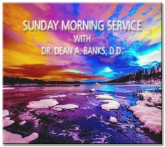 Welcome to the Sunday Morning Service by Dr. Dean A. Banks, D.D.! Selflsh Or Selfless? - Sunday, October 9th, 2016