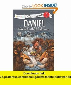 Daniel, Gods Faithful Follower Biblical Values (I Can Read! / Dennis Jones Series) (9780310718345) Dennis Jones , ISBN-10: 0310718341  , ISBN-13: 978-0310718345 ,  , tutorials , pdf , ebook , torrent , downloads , rapidshare , filesonic , hotfile , megaupload , fileserve