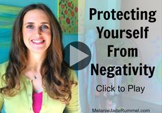 Have you ever spoken with someone who was in a bad mood and then felt your own mood go downhill? Learn how to protect yourself from negativity at http://melaniejaderummel.com/video-protecting-yourself-against-negativity/