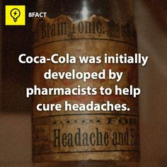 Coke ~ not sure if this little factoid is true or not, but Coke sure does cure headaches for me!