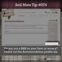 Tip 74: Does your farm or winery have a B&B? Let your customers know by filling out the Accommodation tab on your profile. #soilmate #tips