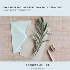Learn 3 Ways To Take Your Brand Tagline From Okay To Outstanding. Create a tagline for your business that will stand out and attract your audience. #branding #brandingtips #brandpolishco