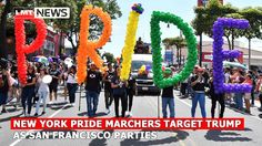 New York Pride marchers target Trump as San Francisco parties LMT News
