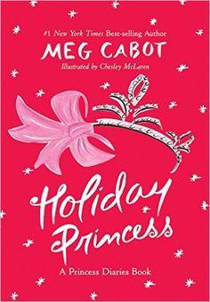Amazon.com: Holiday Princess: A Princess Diaries Book (9780060754341): Meg Cabot, Chesley McLaren: Books