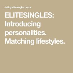ELITESINGLES: Introducing personalities. Matching lifestyles.