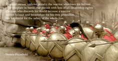 """Spartans excuse..."" Steven Pressfield, Gates of Fire"
