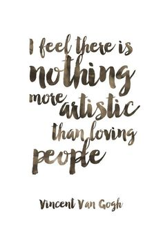 Love this Vincent Van Gogh quote!