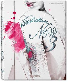 Illustration Now! 3. TASCHEN Books (TASCHEN 25 Edition)