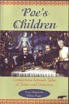 Magistrale, Tony; Poger, Sidney - Poe's Children Connections between Tales of Terror and Detection
