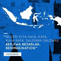 Quote from Soekarno. #PINdonesia #OndeMonday