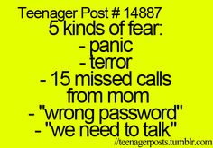 I don't know why they call it teenager post. I have elderly parents....I fear 15 missed calls from mom!