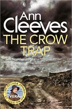 The Crow Trap is the first book in Ann Cleeves' Vera Stanhope series – which is now a major ITV detective drama starring Brenda Blethyn, VERA. Three very different women come together at isolated Baikie's Cottage on the North Pennines, to complete an environmental survey. Three women who each know the meaning of betrayal . . .