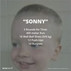 """Sonny"" WOD - 3 Rounds for Time: 400 meter Run; 16 Wall Ball Shots (9/6 kg); 12 Push-Ups; 14 Burpees"