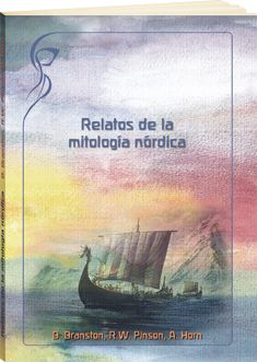 Relatos de la mitología nórdica. B. Branston, R. Pinson, A. Horn. http://www.paudedamasc.com/?clasificar=F0=relatos-de-la-mitologia-nordica