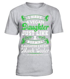 "# A Vegan Daughter Just Like A Normal Daughter Vegan T-Shirt .  Special Offer, not available in shops      Comes in a variety of styles and colours      Buy yours now before it is too late!      Secured payment via Visa / Mastercard / Amex / PayPal      How to place an order            Choose the model from the drop-down menu      Click on ""Buy it now""      Choose the size and the quantity      Add your delivery address and bank details      And that's it!      Tags: This vegan tee shirt is…"