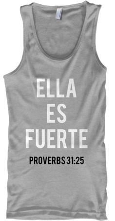 SHE IS STRONG - ELLA ES FUERTE Great shirt, great message for the strong girls / women in your life!