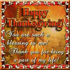 Happy Thanksgiving You are such a blessing to me animated thanksgiving happy thanksgiving graphic thanksgiving quote thanksgiving greeting thanksgiving friend thanksgiving blessings thanksgiving friends and family Happy Thanksgiving Friends, Thanksgiving Day 2019, Thanksgiving Messages, Thanksgiving Pictures, Thanksgiving Blessings, Thanksgiving Wallpaper, Thanksgiving Greetings, Vintage Thanksgiving, Thanksgiving Appetizers