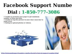 Use Facebook Support Number 1-850-777-3086 and Secure Your FB Account Do you really think that your Facebook account is not safe and secure? You should definitely make your Facebook account safe and secure so that no one will harm you. If you want the easy and required solution, then you must call at Facebook Support Number 1-850-777-3086 and be connected with technicians. For more detail visit our site http://www.mailsupportnumber.com/facebook-technical-support-number.html
