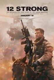 Watch 12 Strong Full Movie Watch 12 Strong Full Movie Online Watch 12 Strong Full Movie HD 1080p 12 Strong Full Movie