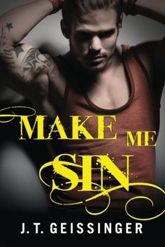 Read Online Make Me Sin (Bad Habit) J.T. Geissinger Ebooks Make Me Sin (Bad Habit) Make Me Sin (Bad Habit) from J.T. Geissinger J.T. Geissinger Ebook: Make Me Sin (Bad Habit)