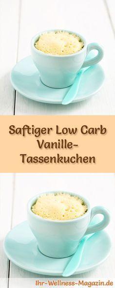 Rezept für einen schnellen, saftigen Low Carb Vanille-Tassenkuchen - kohlenhydratarm, kalorienreduziert, ohne Zucker und Getreidemehl