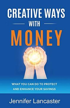 Creative Ways with Money: What You Can Do to Protect and Enhance Your Savings by Jennifer Lancaster Australian Authors, Money Book, Investing In Stocks, What You Can Do, Powerful Words, Machine Learning, Lancaster, Personal Finance, Canning