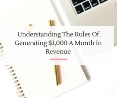 Understanding The Rules Of Generating $1,000 A Month In Revenue