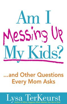 Am I Messing Up My Kids? by Lysa TerKeurst is our next Online Bible Study. The book is only $12.99 from Proverbs31 - buy it here! http://www.p31bookstore.com/collections/by-lysa-terkeurst/products/am-i-messing-up-my-kids
